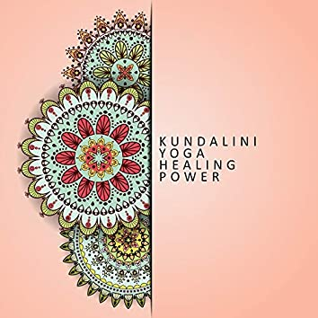 Kundalini Yoga Healing Power: 2019 New Age Deep Ambient Music Composed for Deep Meditation, Contemplation & Relaxation, Chakra Healing, Third Eye Opening