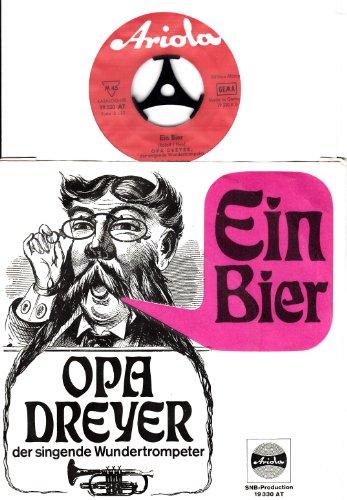 Ein Bier / Oh Sweet Krimhilde / OPA DREYER der singende Wundertrompeter / Bildhülle / Deutsche Pressung / ariola # 19 330 AT / 7