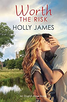 Worth The Risk (English Rose Series Book 2) by [Holly James]