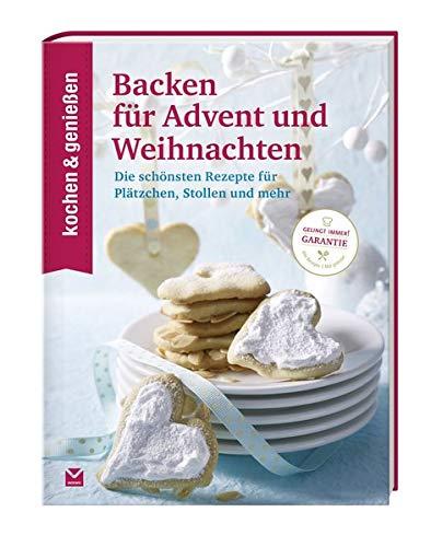 KOCHEN & GENIESSEN Backen für Advent und Weihnachten: Die schönsten Rezepte für Plätzchen, Stollen und mehr (Kochen & Genießen)