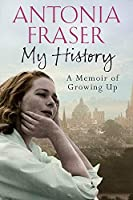 My History: A Memoir of Growing Up by Lady Antonia Fraser(2015-01-08)