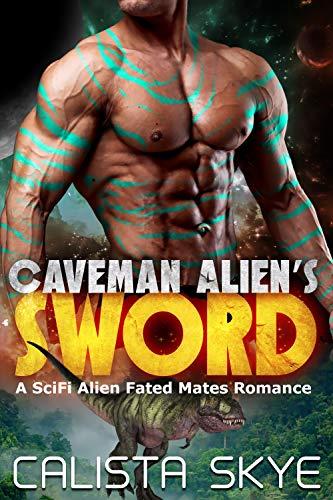 Caveman Alien's Sword: A SciFi Alien Fated Mates Romance (Caveman Aliens Book 9) (English Edition)