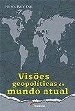 Visoes Geopoliticas do Mundo Atual