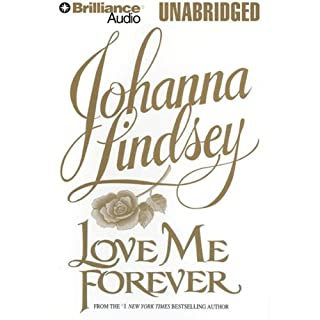 Love Me Forever                   By:                                                                                                                                 Johanna Lindsey                               Narrated by:                                                                                                                                 Michael Page                      Length: 9 hrs and 5 mins     368 ratings     Overall 4.2