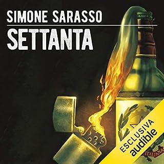 Settanta     La trilogia sporca dell'Italia 2              Di:                                                                                                                                 Simone Sarasso                               Letto da:                                                                                                                                 Davide Marzi                      Durata:  22 ore e 48 min     38 recensioni     Totali 4,7