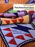 Patchworkstricken nach Horst Schulz: Das Spiel mit Farben und geometrischen Formen Liane Schommertz