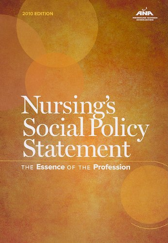 Nursing's Social Policy Statement: The Essence of the Profession, 2010 Edition (American Nurses Association)
