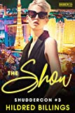 The Show: ShudderCon Las Vegas 3 (ShudderCon Vegas) (English Edition)
