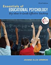 Essentials of Educational Psychology: Big Ideas to Guide Effective Teaching