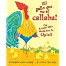 The Rooster Who Would Not Be Quiet! / El gallito ruidoso (Bilingual) (Spanish and English Edition)