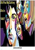 Did Paul McCartney Die in 1966? : A lot of people believe that Paul McCartney died in a car wreck in 1966. (English Edition)