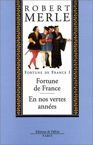 Fortune de France, volume I : Fortune de France ; En nos vertes années