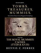 Tomb. Treasures. Mummies. Book One: The Royal Mummies Caches (Tombs. Treasures. Mummies.) (Volume 1)