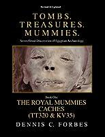Tomb. Treasures. Mummies: The Royal Mummies Caches (Tt320 & Kv35) (Tombs. Treasures. Mummies.)