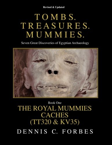 Download Tomb. Treasures. Mummies: The Royal Mummies Caches (Tt320 & Kv35) (Tombs. Treasures. Mummies.) 1511769246