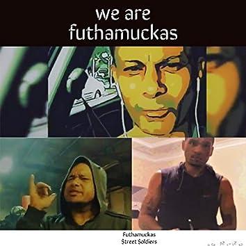 We Are Futhamuckas
