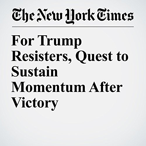 For Trump Resisters, Quest to Sustain Momentum After Victory copertina