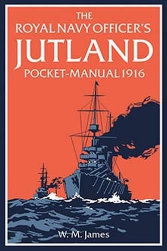 The Royal Navy Officer s Jutland Pocket-Manual 1916 by James W. M. R. N. (2016-05-12)
