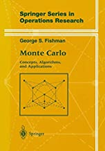 Monte Carlo: Concepts, Algorithms, and Applications (Springer Series in Operations Research and Financial Engineering)