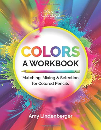 COLORS: A Workbook: Matching, Mixing and Selection for Colored Pencil