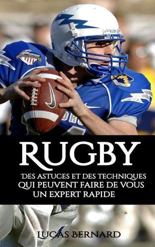 Rugby: Des astuces et des techniques qui peuvent faire de vous un expert rapide