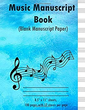 """Paperback Music Manuscript Book: Blank manuscript paper. Book contains 100 pages and is 8.5"""" X 11"""" with 12 staves per page. Book"""