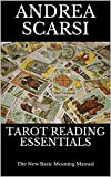 Tarot Reading Essentials: The New Basic Meaning Manual (English Edition)