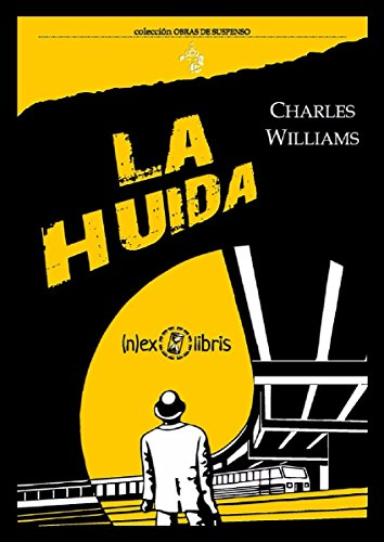 LA HUIDA. CHARLES WILLIAMS. de [MANUEL ARANA]