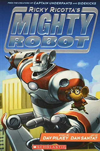Compare Textbook Prices for Ricky Ricotta's Mighty Robot Ricky Ricotta's Mighty Robot #1 1 Illustrated Edition ISBN 9780545630092 by Pilkey, Dav,Santat, Dan