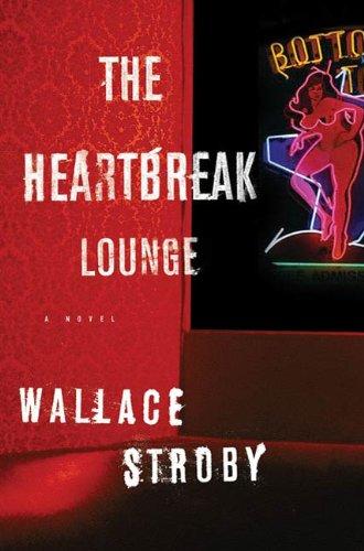 The Heartbreak Lounge: A Novel (Harry Rane Novels Book 2)