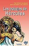 Los trabajos de Hércules: 10 (Para descubrir a los clásicos)