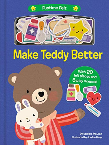 Make Teddy Better: With 20 colorful felt play pieces (Funtime Felt)
