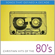 Songs That Defined a Decade: Christian Hits of the 80's