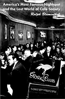 """Stork Club: America""""s Most Famous Nightspot and the Lost World of Cafe Society"""