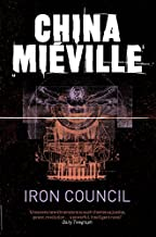 Iron Council (New Crobuzon 3) by China Mieville (6-May-2011) Paperback