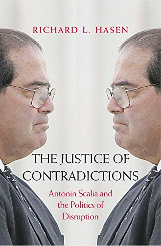Image of The Justice of Contradictions: Antonin Scalia and the Politics of Disruption