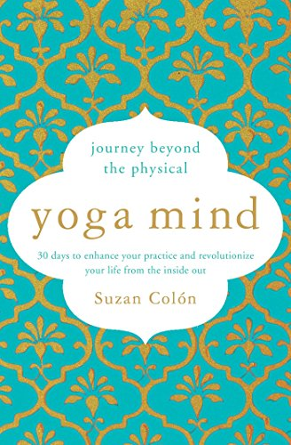 Yoga Mind: Journey Beyond the Physical, 30 Days to Enhance y