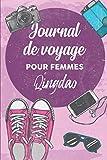 Journal de Voyage Pour Femmes Qingdao: 6x9 Carnet de voyage I Journal de voyage avec instructions, Checklists et Bucketlists, cadeau parfait pour votre séjour en Qingdao et pour chaque voyageur.