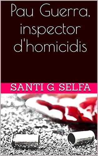 Pau Guerra, inspector dhomicidis (Catalan Edition) eBook: G. Selfa, Santi, Alacreu, Toni: Amazon.es: Tienda Kindle