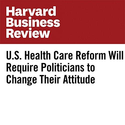 U.S. Health Care Reform Will Require Politicians to Change Their Attitude copertina