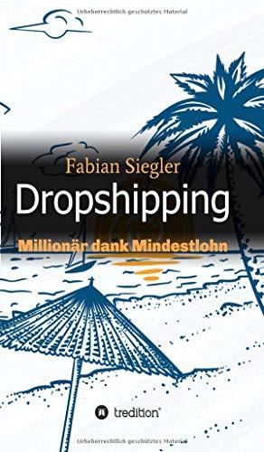 Dropshipping: Millionär dank Mindestlohn