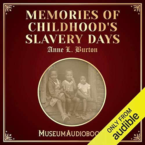 Memories of Childhood's Slavery Days audiobook cover art