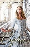 The Captive Maiden (Fairy Tale Romance Series)