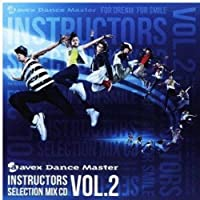 エイベックスダンスマスターインストラクターズセレクションミックス VOL.2