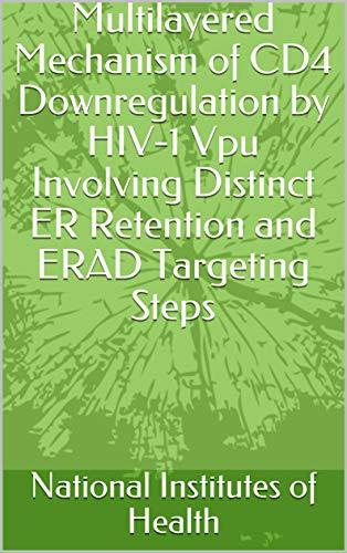 Multilayered Mechanism of CD4 Downregulation by HIV-1 Vpu Involving Distinct ER Retention and ERAD Targeting Steps