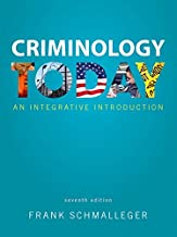 Criminology Today: An Integrative Introduction Plus Mycjlab with Pearson Etext -- Access Card Package