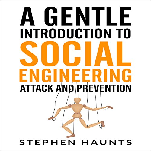 A Gentle Introduction to Social Engineering Attack and Prevention Titelbild