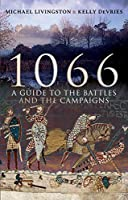 1066: A Guide to the Battles and the Campaigns