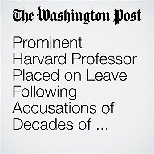 Prominent Harvard Professor Placed on Leave Following Accusations of Decades of Sexual Harassment copertina