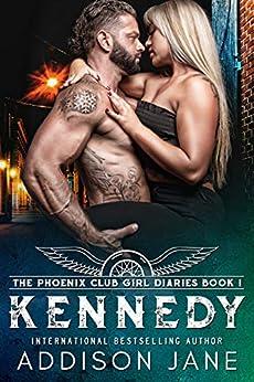 Kennedy (The Phoenix Club Girl Diaries Book 1) by [Addison Jane]